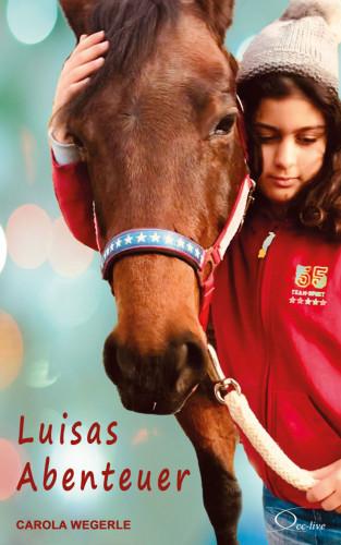 Carola Wegerle: Luisas Abenteuer