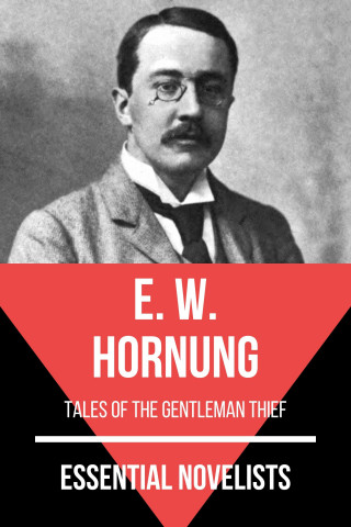 E. W. Hornung, August Nemo: Essential Novelists - E. W. Hornung