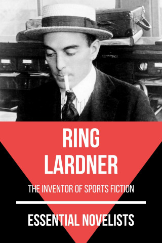 Ring Lardner, August Nemo: Essential Novelists - Ring Lardner