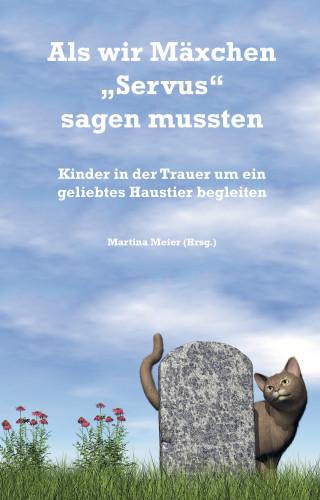 """Martina Meier: Als wir Mäxchen """"Servus"""" sagen mussten"""