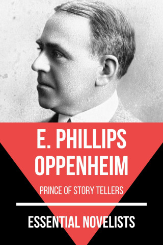E. Phillips Oppenheim, August Nemo: Essential Novelists - E. Phillips Oppenheim