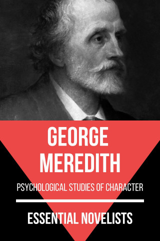 George Meredith, August Nemo: Essential Novelists - George Meredith