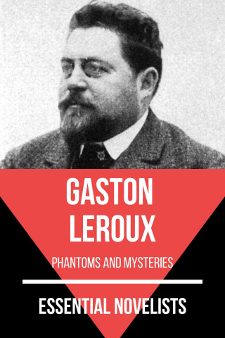 Gaston Leroux, August Nemo: Essential Novelists - Gaston Leroux