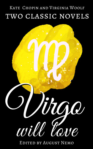Kate Chopin, Virginia Woolf, August Nemo: Two classic novels Virgo will love