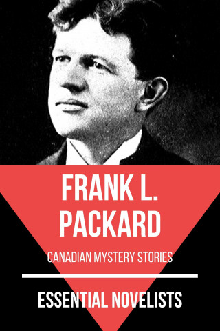 Frank L. Packard, August Nemo: Essential Novelists - Frank L. Packard