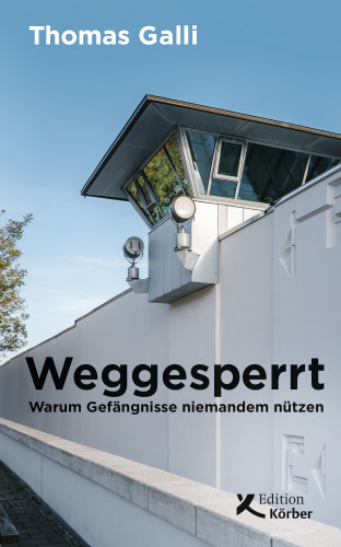 Thomas Galli: Weggesperrt