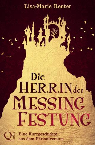 Lisa-Marie Reuter: Die Herrin der Messingfestung
