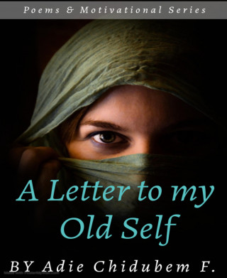 Chidubem Adie: A Letter to my Old Self