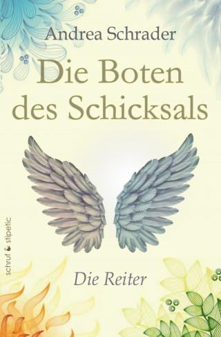 Andrea Schrader: Die Boten des Schicksals