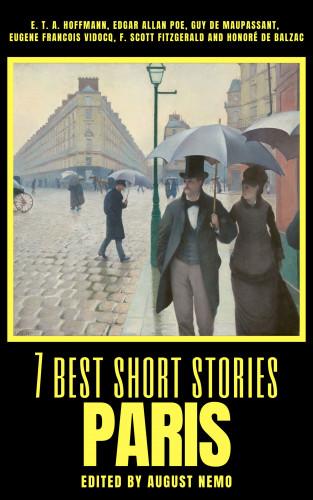 E.T.A. Hoffmann, Edgar Allan Poe, Guy de Maupassant, Eugene Francois Vidocq, F. Scott Fitzgerald, Honoré de Balzac, August Nemo: 7 best short stories - Paris