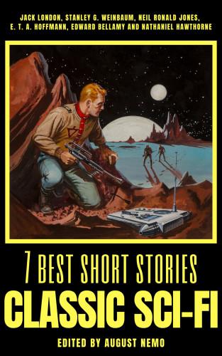 Jack London, Stanley G. Weinbaum, Neil Ronald Jones, E.T.A. Hoffmann, Edward Bellamy, Nathaniel Hawthorne, August Nemo: 7 best short stories - Classic Sci-Fi