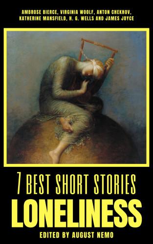Ambrose Bierce, Virginia Woolf, Anton Chekhov, Katherine Mansfield, H. G. Wells, James Joyce, August Nemo: 7 best short stories - Loneliness