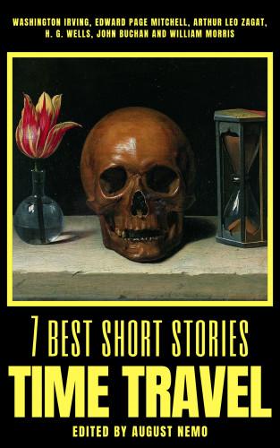 Washington Irving, Edward Page Mitchell, H. G. Wells, John Buchan, William Morris, August Nemo: 7 best short stories - Time Travel