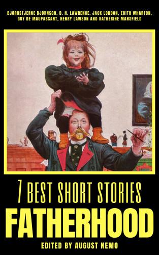 Bjørnstjerne Bjørnson, D. H. Lawrence, Jack London, Edith Wharton, Guy de Maupassant, Henry Lawson, Katherine Mansfield, August Nemo: 7 best short stories - Fatherhood