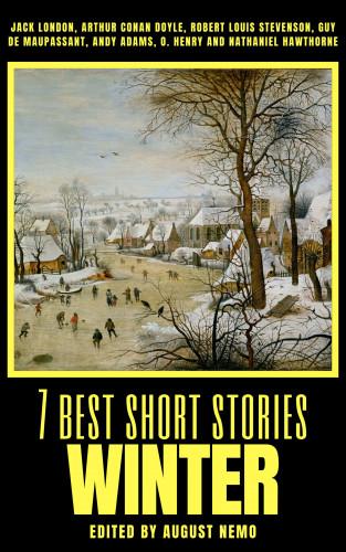 Jack London, Arthur Conan Doyle, Robert Louis Stevenson, Guy de Maupassant, Andy Adams, O. Henry, Nathaniel Hawthorne, August Nemo: 7 best short stories - Winter