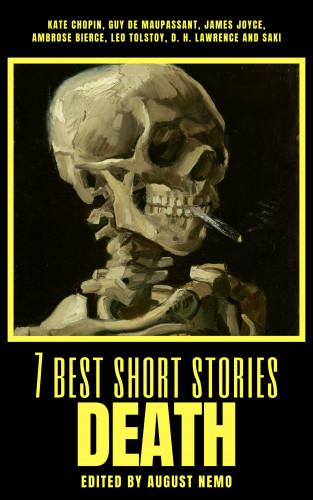 Kate Chopin, Guy de Maupassant, James Joyce, Ambrose Bierce, Leo Tolstoy, D. H. Lawrence, Saki (H.H. Munro), August Nemo: 7 best short stories - Death
