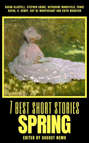 Susan Glaspell, Stephen Crane, Katherine Mansfield, Franz Kafka, O. Henry, Guy de Maupassant, Edith Wharton, August Nemo: 7 best short stories - Spring
