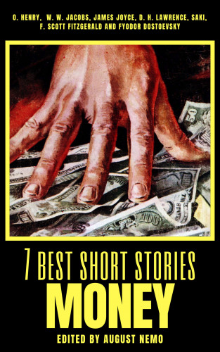 O. Henry, W. W. Jacobs, James Joyce, D. H. Lawrence, Saki (H.H. Munro), F. Scott Fitzgerald, August Nemo: 7 best short stories - Money