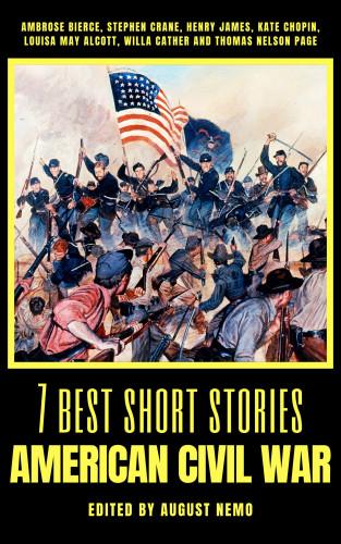 Ambrose Bierce, Stephen Crane, Henry James, Kate Chopin, Louisa May Alcott, Willa Cather, Thomas Nelson Page, August Nemo: 7 best short stories - American Civil War
