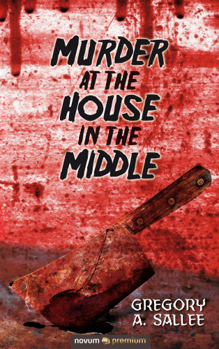 Gregory A. Sallee: Murder at the House in the Middle
