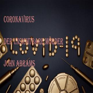 John Abrams: Coronavirus Der unsichtbare Killer
