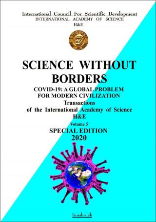 Prof. Dr. Karl Hecht, Prof. Dr. Elchin Khalilov, Dr. Med. Ilse Triebnig, Dr. Tamila Khalilova, Prof. Dr. Mahbuba Valiyeva, Prof. Dr. Farhanda Sadikhova, Dr. Yelena Savoley: COVID-19: A global problem for modern civilization.