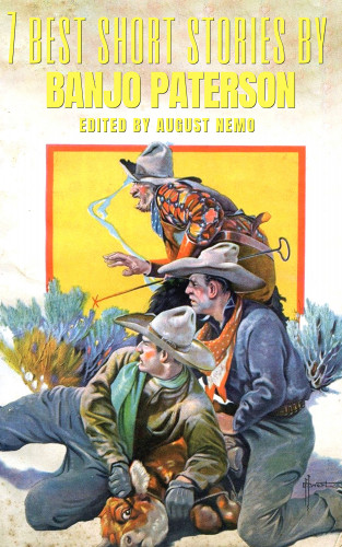 Banjo Paterson, August Nemo: 7 best short stories by Banjo Paterson