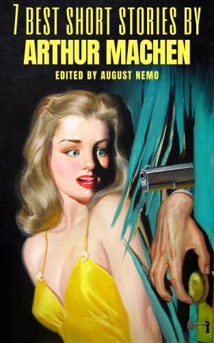 Arthur Machen, August Nemo: 7 best short stories by Arthur Machen