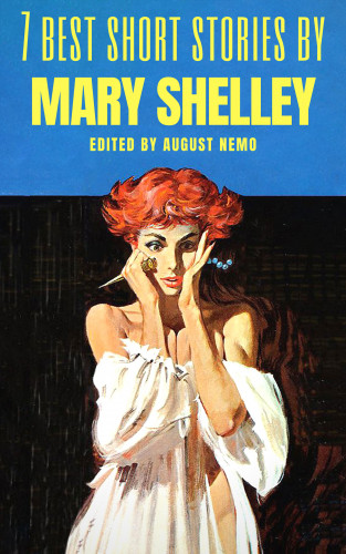 Mary Shelley, August Nemo: 7 best short stories by Mary Shelley