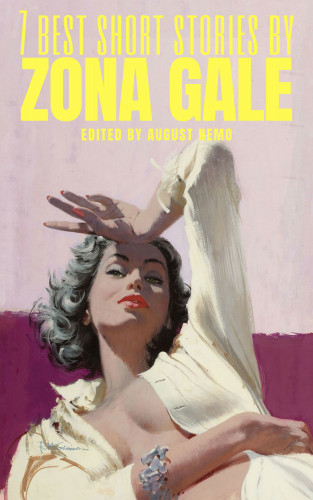 Zona Gale, August Nemo: 7 best short stories by Zona Gale