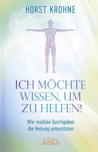 Horst Krohne: Ich möchte wissen, um zu helfen!