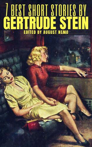 Gertrude Stein, August Nemo: 7 best short stories by Gertrude Stein