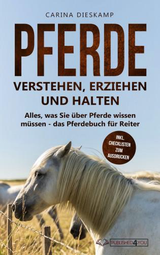 Carina Dieskamp: Pferde verstehen, erziehen und halten