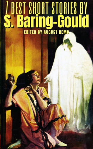 S. Baring-Gould, August Nemo: 7 best short stories by S. Baring-Gould