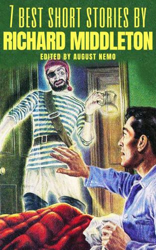 Richard Middleton, August Nemo: 7 best short stories by Richard Middleton