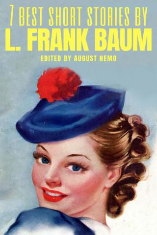 L. Frank Baum, August Nemo: 7 best short stories by L. Frank Baum