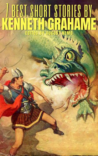 Kenneth Grahame, August Nemo: 7 best short stories by Kenneth Grahame