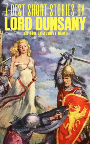 Lord Dunsany, August Nemo: 7 best short stories by Lord Dunsany