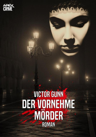 Victor Gunn: DER VORNEHME MÖRDER