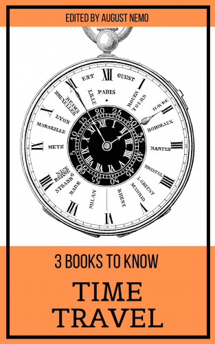 Mark Twain, H. G. Wells, Pieter Harting, August Nemo: 3 books to know Time Travel
