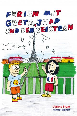Verena Prym, Yannick Weinert: Ferien mit Greta, Jupp und den Geistern