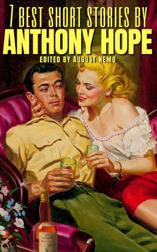 Anthony Hope, August Nemo: 7 best short stories by Anthony Hope