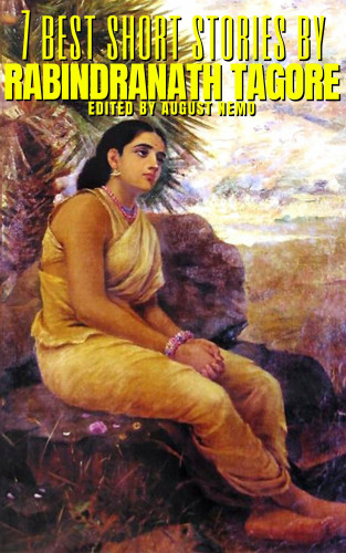 Rabindranath Tagore, August Nemo: 7 best short stories by Rabindranath Tagore