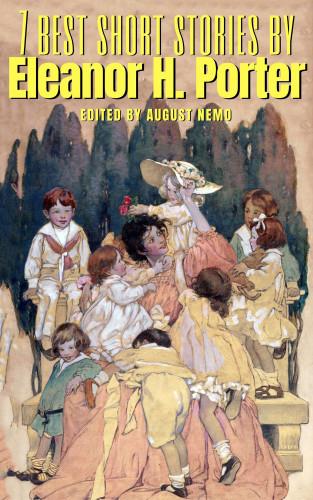 Eleanor H. Porter, August Nemo: 7 best short stories by Eleanor H. Porter