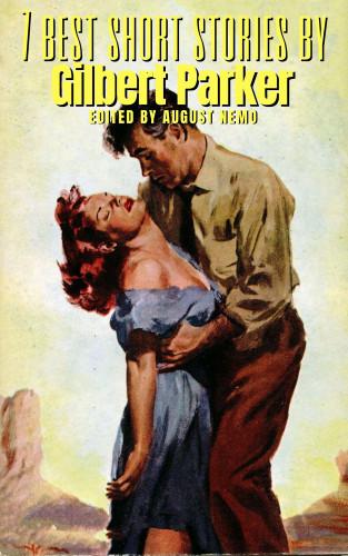 Gilbert Parker, August Nemo: 7 best short stories by Gilbert Parker