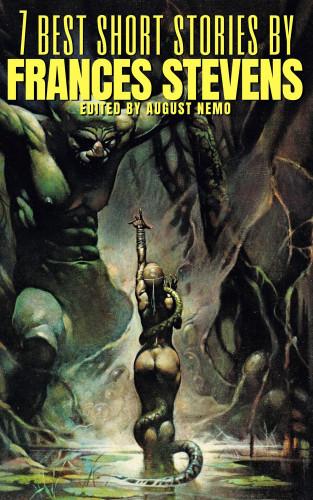 Francis Stevens, August Nemo: 7 best short stories by Francis Stevens