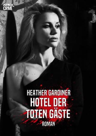 Heather Gardiner: HOTEL DER TOTEN GÄSTE