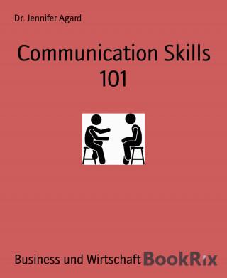 Dr. Jennifer Agard: Communication Skills 101