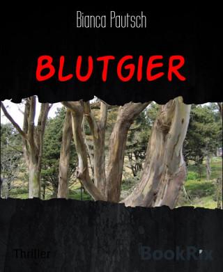 Bianca Pautsch: Blutgier