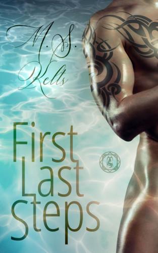 M.S. Kelts: First Last Steps
